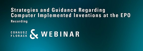 CFWebinar: Strategies and Guidance Regarding Computer Implemented Inventions at the EPO
